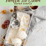 no churn honey vanilla ice cream with a scoop in the tin