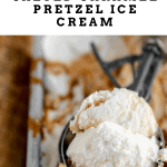 salted caramel pretzel ice cream in an ice cream scoop